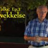 Shelter Talks 3: Sann Vekkelse